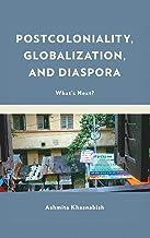 Postcoloniality, Globalization, and Diaspora: What's Next?