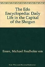 The Edo Encyclopedia: Daily Life in the Capital of the Shogun