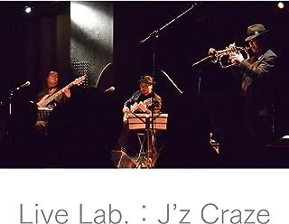 Live Lab.J'z Craze