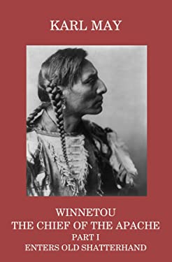 Winnetou, the Chief of the Apache, Part I, Enters Old Shatterhand