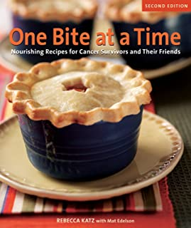 One Bite at a Time, Revised: Nourishing Recipes for Cancer Survivors and Their Friends [A Cookbook]