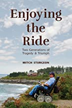 Enjoying the Ride: Two Generations of Tragedy and Triumph