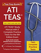 ATI TEAS Test Prep 2020 and 2021: ATI TEAS Study Manual with 2 Complete Practice Tests for the 6th Edition Exam [Study Guide Includes Detailed Answer Explanations] PDF