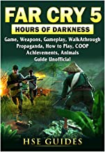 Far Cry 5 Hours of Darkness Game, Map, Weapons, Walkthrough, Tips, Cheats, Strategies, Achievements, Guns, Guide Unofficial