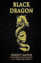 Black Dragon: Perfect Match