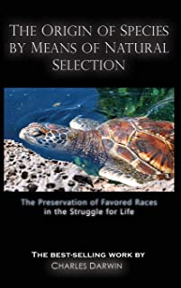 The Origin of Species by Means of Natural Selection: The Preservation of Favored Races in the Struggle for Life