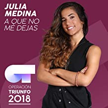 A Que No Me Dejas (Operación Triunfo 2018)