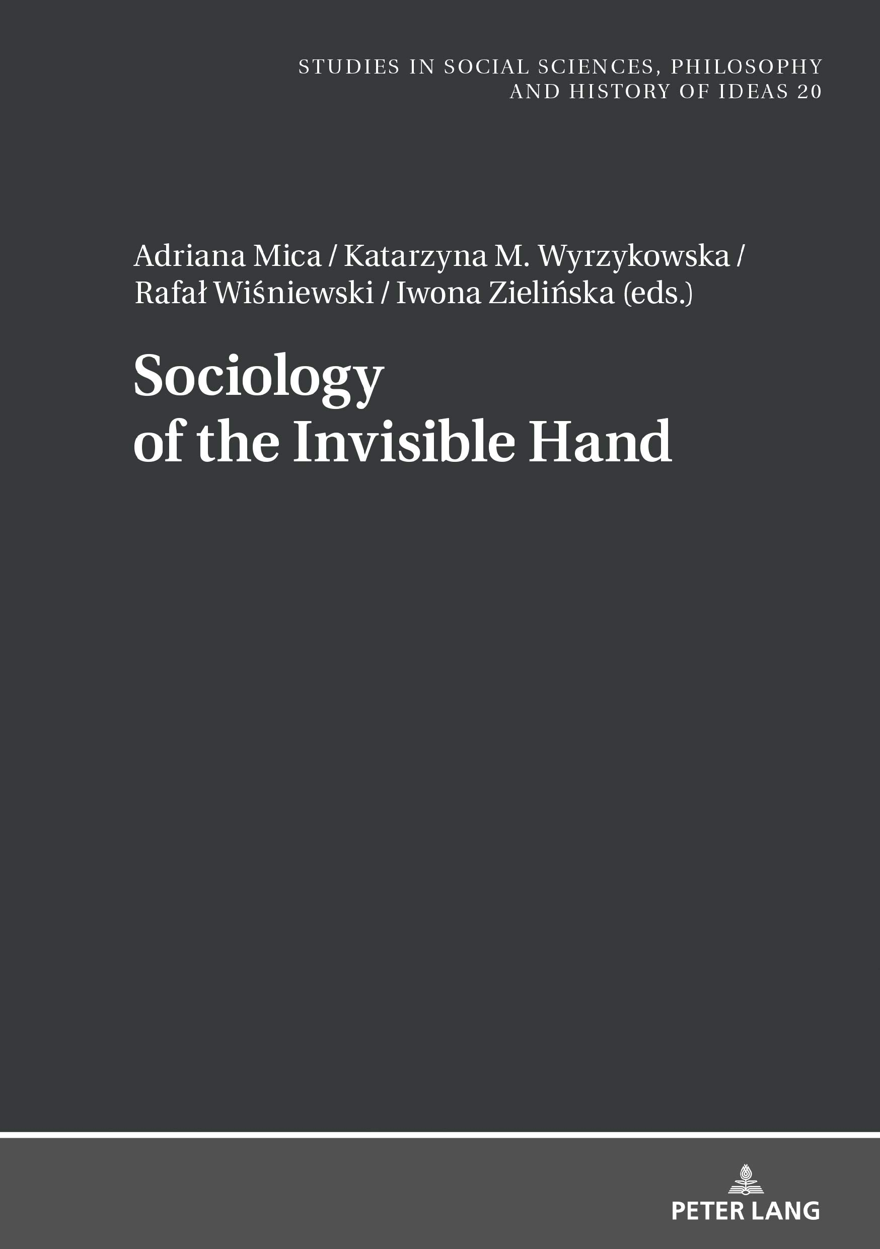 Sociology of the Invisible Hand (Studies in Social Sciences, Philosophy and History of Ideas Book 20)