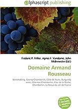 Domaine Armand Rousseau: Winemaking, Gevrey-Chambertin, Côte de Nuits, Burgundy wine, Charmes-Chambertin, Clos de la Roche, Chambertin, La Revue du vin de France