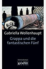 Grappa und die fantastischen Fünf: Maria Grappas 8. Fall Kindle Ausgabe