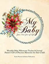 Monthly Baby Milestones Tracker & Journal: Parent's Gift of Precious Memories for Their Child: Your First Year of Life