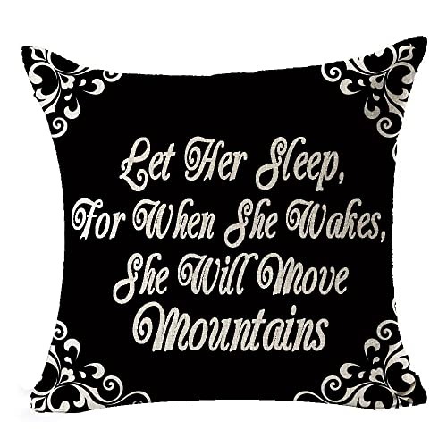 Andreannie Best Gift for Friend Let Her Sleep for When She Wakes She Will Move Mountains BlackCotton Linen Throw Pillow Case Cushion Cover Home Office Decorative Square 18 X 18 Inches