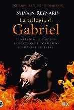 La trilogia di Gabriel: Tentazione e castigo-Redenzione e tormento-Seduzione ed estasi