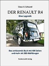 Der Renault R 4 - Eine Legende. Taschenbuch mit 400 Buchseiten und mehr als 500 Abbildungen: Mit bisher unbekannten Fotos ...