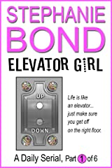 Elevator Girl: part 1 of 6 Kindle Edition