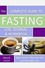 The Complete Guide to Fasting Log, Journal and Workbook: Based on Dr. Jason Fung's Principles for Fasting for Health and Weight Loss - 8x10 Paperback