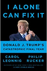 I Alone Can Fix It: Donald J. Trump's Catastrophic Final Year Kindle Edition