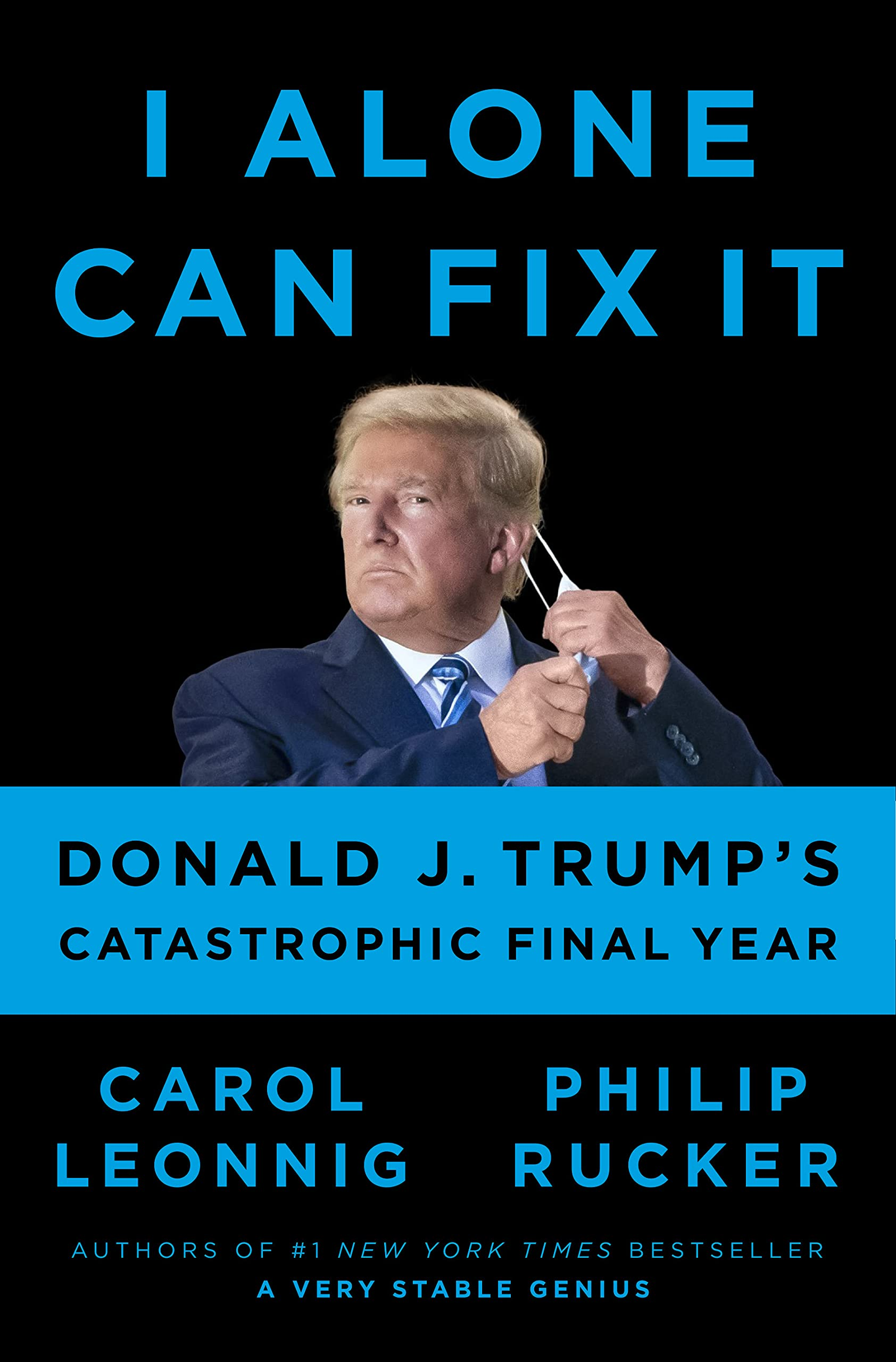 Cover image of I Alone Can Fix It by Carol Leonnig & Philip Rucker