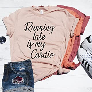 Running Late is my Cardio Shirt, Funny Cardio Shirt, Running Shirt, Running Late, Always Late Shirt, Mom T-Shirt, Unisex Fit