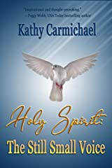 Holy Spirit: The Still Small Voice Kindle Edition