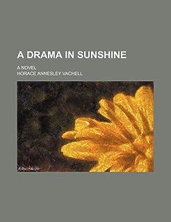 A Drama in Sunshine; A Novel