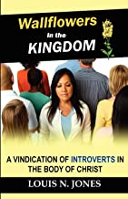 Wallflowers in the Kingdom: A Vindication of Introverts in the Body of Christ