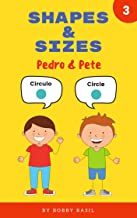 Shapes & Sizes: Learn Basic Shapes Book for Preschool in Spanish and English (Pedro & Pete Spanish Kids 3) (English Edition)