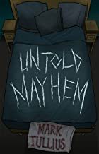 Untold Mayhem: An Assortment of Violence (English Edition)