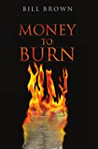 Best money to burn bill brown Reviews
