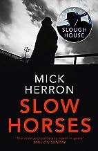 Slow Horses: Slough House Thriller 1
