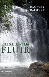 Deixe A Vida Fluir - Let Life Flow In Portuguese (Portuguese Edition)