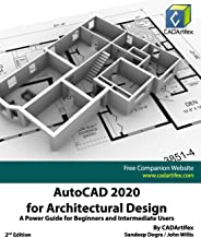 AutoCAD 2020 for Architectural Design: A Power Guide for Beginners and Intermediate Users