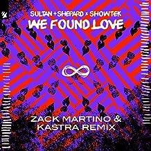We Found Love (Zack Martino & Kastra Remix)