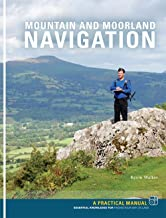 Mountain and Moorland Navigation: A Practical Manual: Essential Knowledge for Finding Your Way on Land