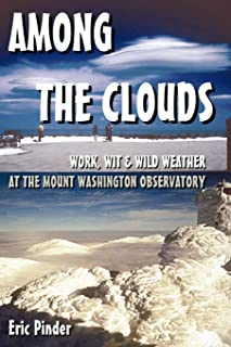 Among the Clouds: Work, Wit & Wild Weather at the Mount Washington Observatory