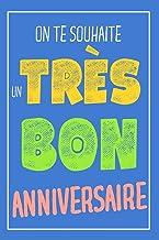 Joyeux Anniversaire - Journal: Cadeau Original - Carnet De Notes, Un Cadeau Pour Lui - Bon Anniversaire - Bleu (French Edition)