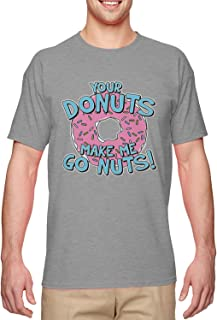 Haase Unlimited Your Donuts Make Me Go Nuts - Funny Men's T-Shirt