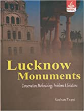 Lucknow Monuments: Conservation, Methodology, Problems & Solutions