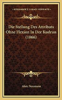 Die Stellung Des Attributs Ohne Flexion In Der Kudrun (1866)
