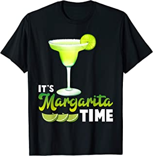 It's Margarita Time Party Alcohol Drinker Tequila Lover T-Shirt