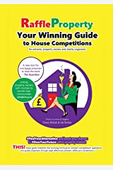 Raffle Property: Your Winning Guide to House Competitions (for entrants, property-owners and charity organisers) Kindle Edition