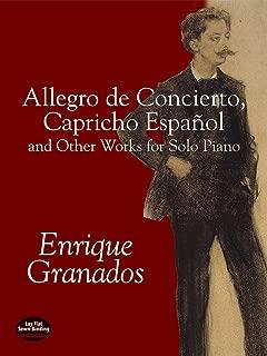 Allegro de Concierto, Capricho Español and Other Works for Solo Piano (Dover Music for Piano)