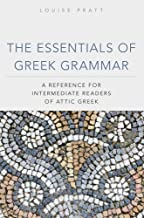 The Essentials of Greek Grammar: A Reference for Intermediate Readers of Attic Greek (Oklahoma Series in Classical Culture)