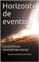 Horizonte de eventos: Consciência multidimensional