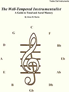 The Well-Tempered Instrumentalist, A Guide to Tonal and Aural Mastery - Treble Clef Instruments