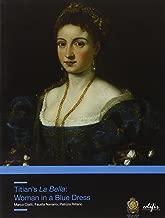 Titian's La Bella. Woman in a Blue Dress