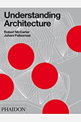 Understanding Architecture: a primer on architecture as experience Hardcover
