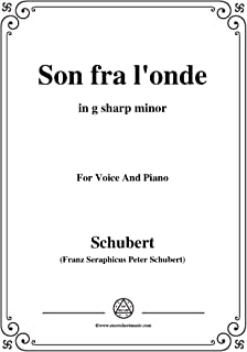 Schubert-Son fra l'onde,in g sharp minor,for Voice&Piano (French Edition)