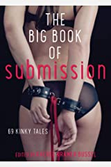 The Big Book of Submission: 69 Kinky Tales Kindle Edition