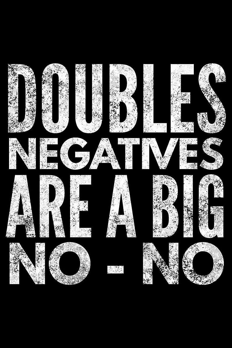 類似性スーツ仕出しますDoubles negatives are a big No No: Notebook (Journal, Diary) for english teachers | 120 lined pages to write in